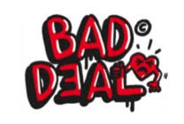 BAD DEAL